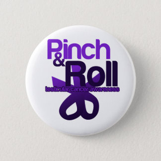 Pinch and Roll for Testicular Cancer Awareness Pinback Button