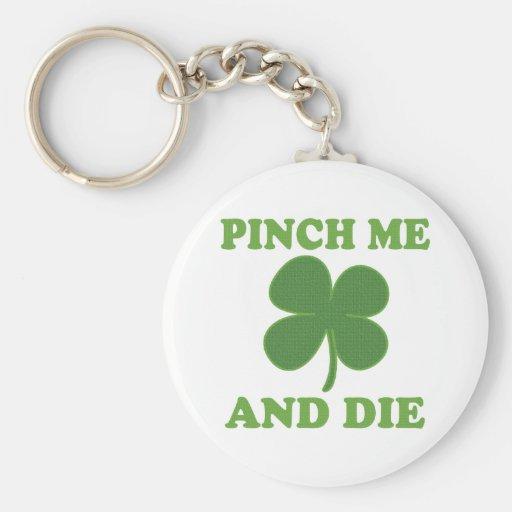 Pinch me and Die Irish Key Chain
