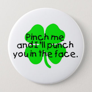 Pinch Me And I'll Punch You In The Face Pinback Button