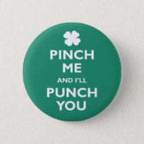 Pinch Me Punch You Pinback Button