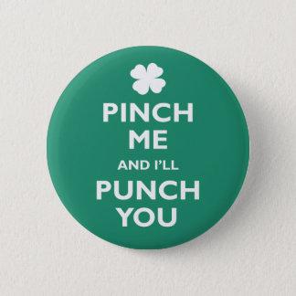 Pinch Me Punch You Pinback Button