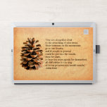 """Pine Cone And John Muir Quote HP Laptop Skin<br><div class=""""desc"""">A digital rendering of a pine cone from Ma&#39;alot-Tarshiha in northern Israel, the Galilee, superimposed on an old paper background, along with the quote: &quot;Few are altogether deaf to the preaching of pine trees. Their sermons on the mountains go to our hearts; and if people in general could be got...</div>"""