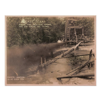 Pine Trees & Crude Oil, Kilgore, TX 1931 Poster