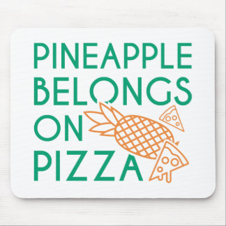 Pineapple Belongs On Pizza Mouse Pad
