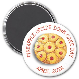 Pineapple Upside Down Cake Day April 20th Magnet