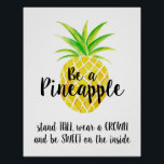 """Pineapple Watercolor Stand Tall Wear a Crown Poster<br><div class=""""desc"""">This custom poster features a hand painted watercolor pineapple with the quote &quot;Be a pineapple: stand tall,  wear a crown,  and be sweet on the inside&quot;</div>"""