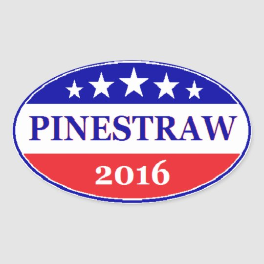 Pinestraw 4 president 2016 election oval sticker