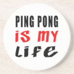Ping Pong is my life Beverage Coasters
