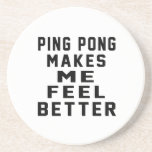 Ping Pong Makes Me Feel Better Drink Coasters