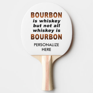 PING PONG PADDLE - Not All Whiskey Is BOURBON!