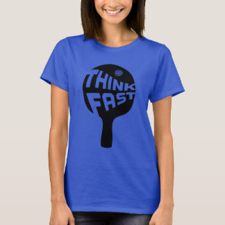 Ping Pong Think Fast T-Shirt