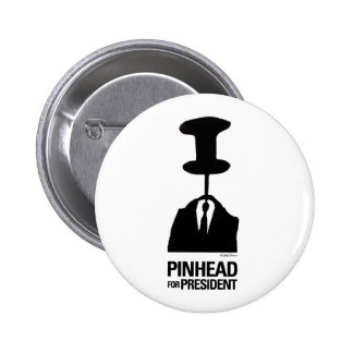 Pinhead For President Buttons