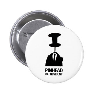 Pinhead For President Pinback Buttons