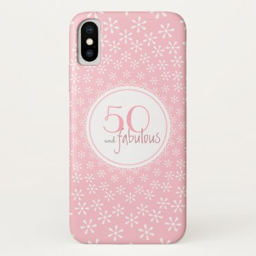 Pink 50 and Fabulous Flower Starburst Pattern iPhone X Case