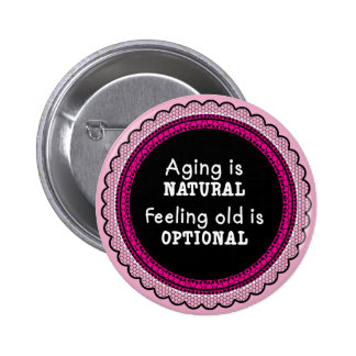 Pink Aging is Natural Button