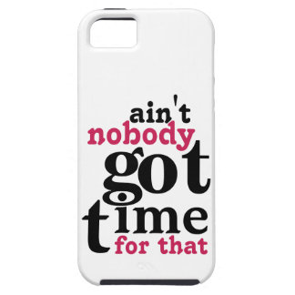 Pink and Black Ain't NOBODY Got Time FOR THAT iPhone SE/5/5s Case