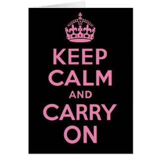 Pink and Black Keep Calm And Carry On Greeting Cards