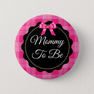 Pink and Black Plaid Mommy to be Button