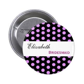 Pink and Black Polka Dots Custom Name Bridesmaid Pinback Button