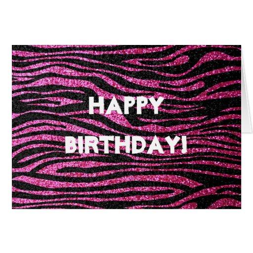 Pink and Black Zebra (faux glitter) happy birthday Card