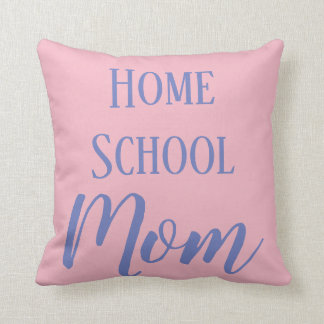 Pink and Blue Home School Mom Throw Pillow