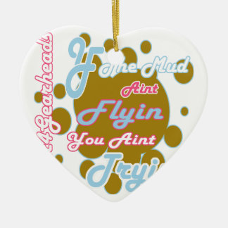 Pink And Blue If The Mud Aint Flyin You Aint Tryin Ceramic Ornament
