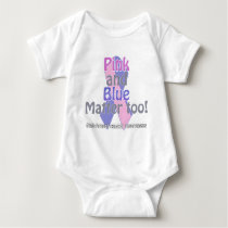 Pink and Blue matter too Baby Bodysuit