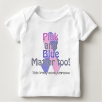 Pink and Blue matter too Baby T-Shirt