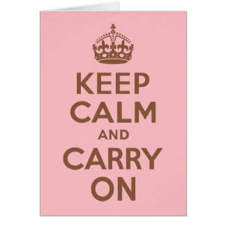 Pink and Brown Keep Calm and Carry On Card