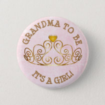 Pink and Gold ITS A GIRL GRANDMA to Be Button