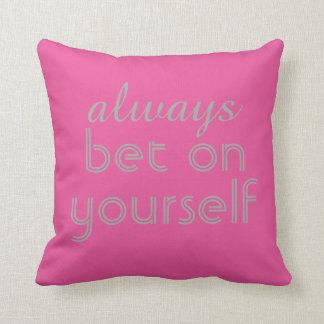 Typography pink and gray quote pillow always bet on yourself