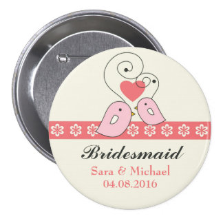 Pink and White Love Birds Bridesmaid Button