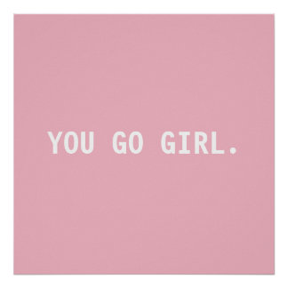 Pink and White You Go Girl Poster