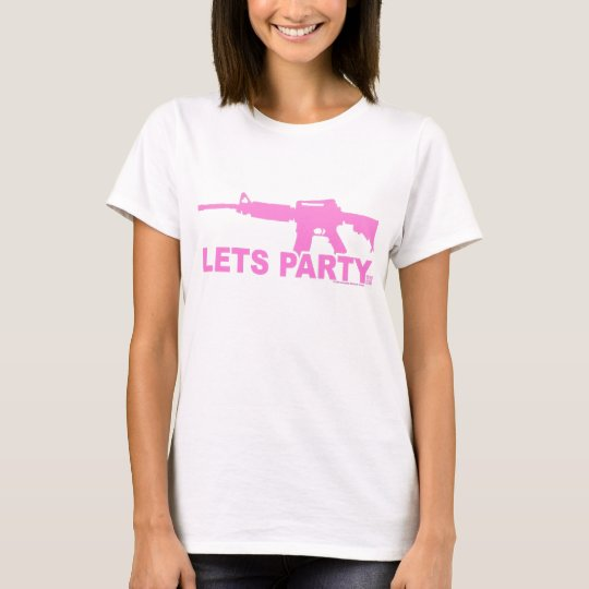 Pink AR15 Lets Party T-Shirt