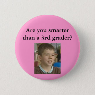 Pink- Are you smarter than a 3rd grader? Pinback Button