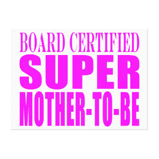 Pink Baby Showers Gifts Super Mother to Be Canvas Prints