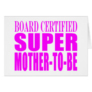 Pink Baby Showers Gifts : Super Mother to Be Card