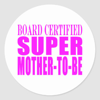 Pink Baby Showers Gifts : Super Mother to Be Classic Round Sticker