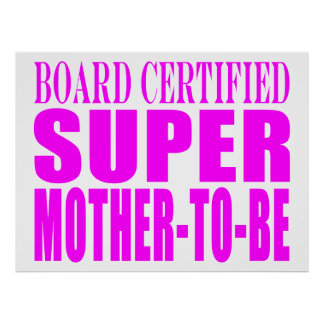 Pink Baby Showers Gifts Super Mother to Be Posters