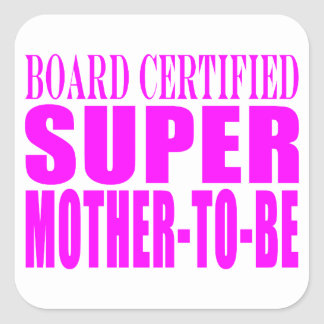 Pink Baby Showers Gifts : Super Mother to Be Square Sticker