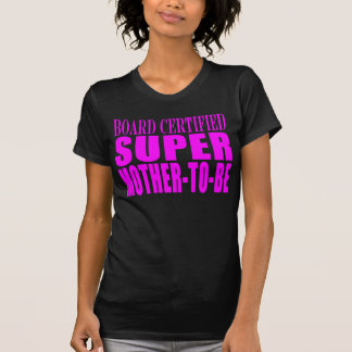 Pink Baby Showers Gifts : Super Mother to Be T-Shirt