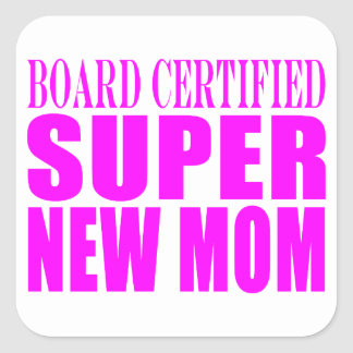 Pink Baby Showers Gifts : Super New Mom Square Sticker