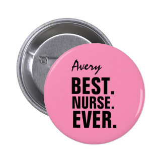 PINK Best Nurse Ever Custom Name V12 2 Inch Round Button