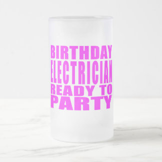 Pink Birthday Electrician Ready 2 Party Frosted Glass Beer Mug