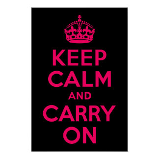 Pink Black Keep Calm and Carry On Poster