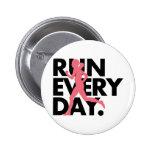 "Pink/Black ""Run Every Day"" Pinback Button"