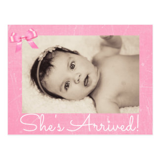 """Pink Bow Photo """"She's Arrived""""  Birth Announcement Postcard"""