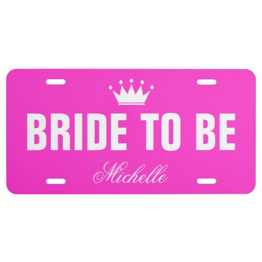 Pink bride to be license plate with custom name Zazzle