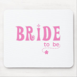 Pink Bride to Be Mouse Pad