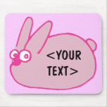 Pink Bunny, <YOUR TEXT> Mouse Pad